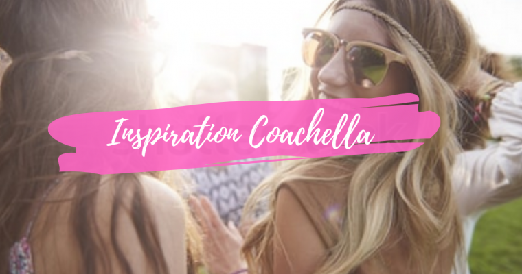 Inspiration Coachella