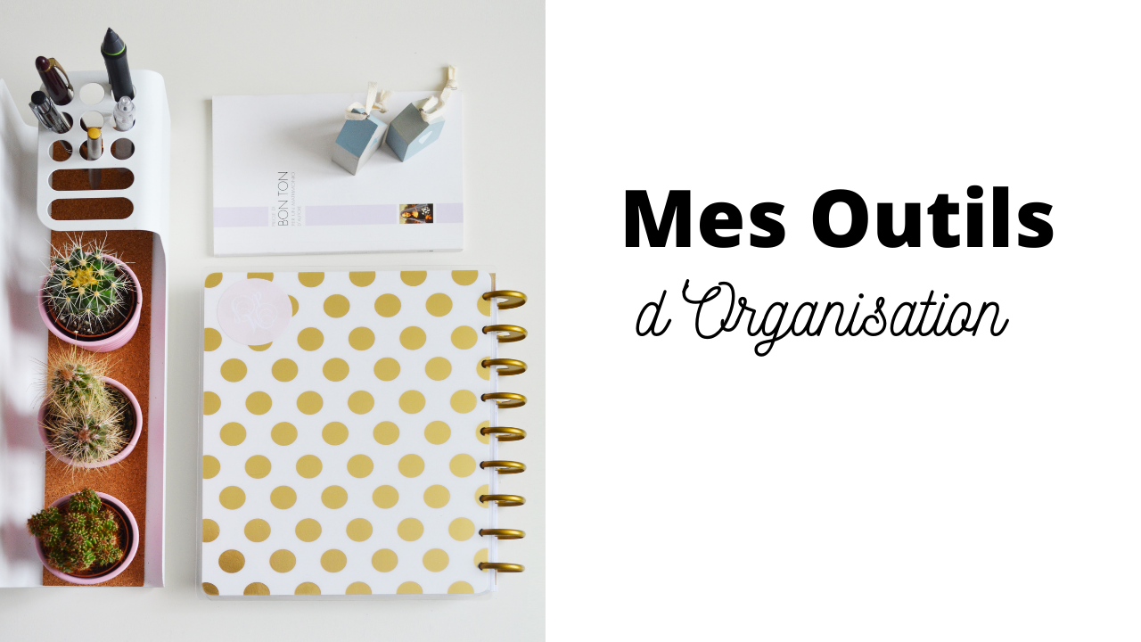 Mes outils d'organisation